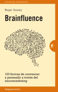 Brainfluence. 100 Formas de convencer a través del neuromarketing